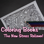 Coloring Books - The New Stress Reliever!
